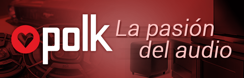 POLK La pasión del audio